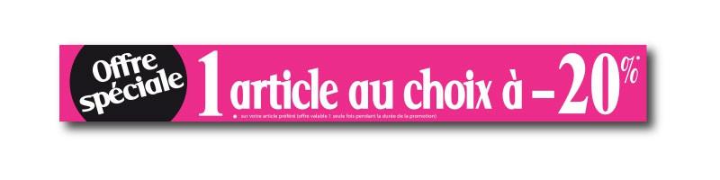 """Affiche """"Offre spéciale : 1 article au choix à -20%"""" L115 H15 cm"""