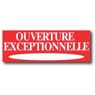 """Affiche """"OUVERTURE EXCEPTIONNELLE"""" L115  H42 cm"""