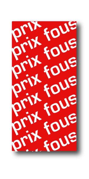 """Affiche """"PRIX FOUS"""" L40 H80 cm"""