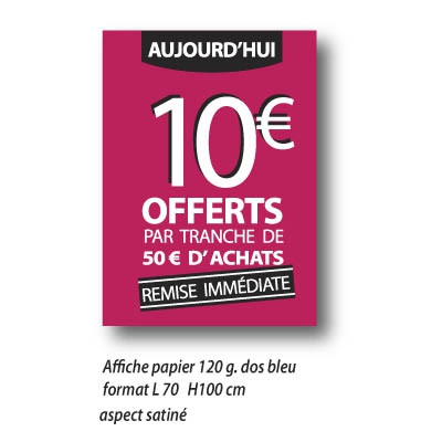 "Affiche "" 10€* OFFERTS "" XXL .  L70 H100 cm"
