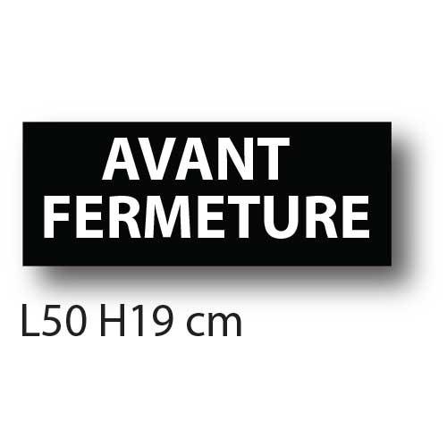"""Affiche """"AVANT FERMETURE"""" L50 H19 cm"""