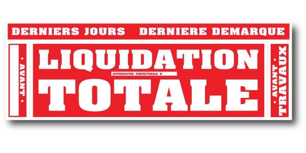 """Affiche """"LIQUIDATION TOTALE"""" L170 H60 cm"""