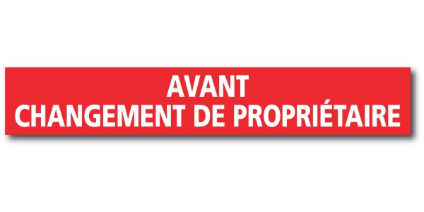 """Affiche """"AVANT CHANGEMENT DE PROPRIETAIRE"""" L120 H20 cm"""