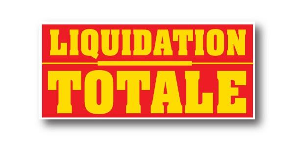"""Affiche """"LIQUIDATION TOTALE"""" L85 H40 cm"""