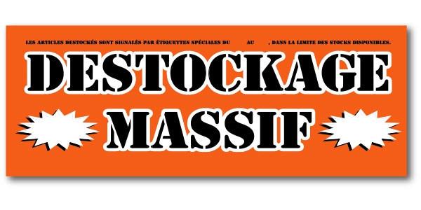 "Affiche ""DESTOCKAGE MASSIF"" L165 H60 cm"