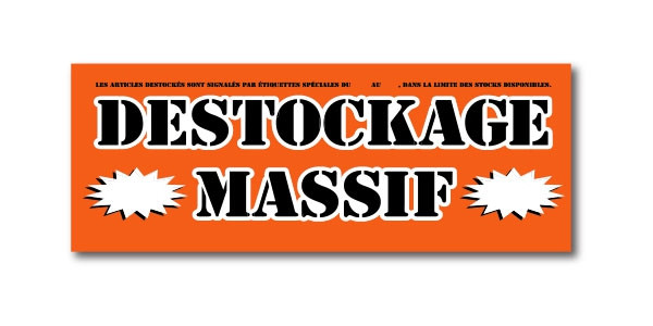 "Affiche ""DESTOCKAGE MASSIF"" L80 H30 cm"