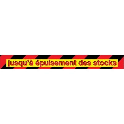"""Affiche """"jusqu'à épuisement des stocks"""" L85 H10 cm"""
