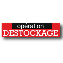 "Affiche ""OPERATION DESTOCKAGE"" L115 H30 cm"