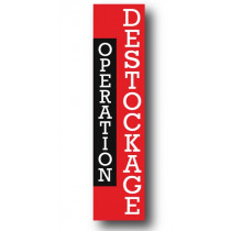 "Affiche ""OPERATION DESTOCKAGE"" L30 H115 cm"