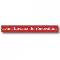 "Affiche ""AVANT TRAVAUX DE RENOVATION"" L115 H15 cm"