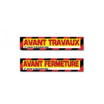 """Affiche """"AVANT TRAVAUX - AVANT FERMETURE"""" L95 H10 cm"""