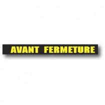 """Affiche """"AVANT FERMETURE"""" XXL L200 H20 cm"""
