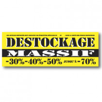 "Affiche ""DESTOCKAGE MASSIF"" L150 H50 cm"