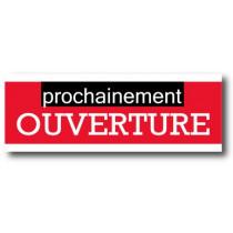 """Affiche """"PROCHAINEMENT OUVERTURE"""" XXL .  L280 H100 cm"""