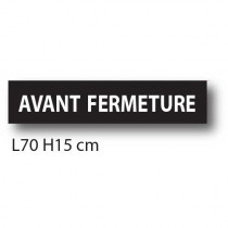 """Affiche """"AVANT FERMETURE"""" L70 H15 cm"""