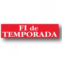 Cartel FI DE TEMPORADA, 86 x 20 cm