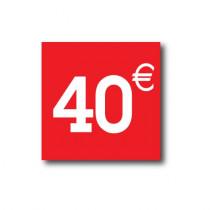 "Sticker adhésif "" 40€ ""  L40 H40 cm"