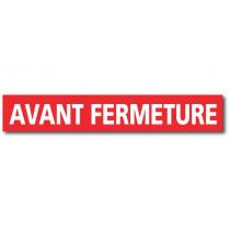 """Affiche """"AVANT FERMETURE"""" L120 H20 cm"""