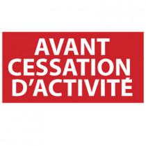 """Affiche """"AVANT CESSATION D'ACTIVITE""""  L50 H25cm"""