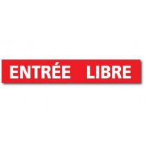 """Affiche """"ENTREE LIBRE"""" L120 H20 cm"""