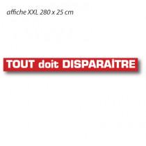 """Affiche """"TOUT doit DISPARAITRE"""" XXL L280 H25 cm"""