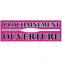 """Affiche """"PROCHAINEMENT OUVERTURE"""" fluo L115 H40 cm"""
