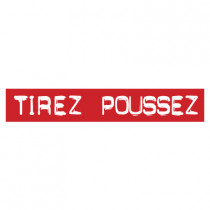 "STICKER satiné L60 H10 cm ""TIREZ POUSSEZ"""