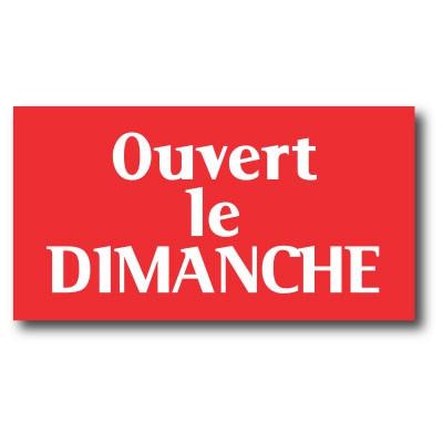 """Affiche """"OUVERT LE DIMANCHE"""" L45 H24 cm"""