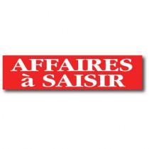 "Affiche ""AFFAIRES A SAISIR"" L82  H20 cm"