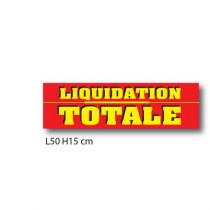 """Affiche """"LIQUIDATION TOTALE"""" L50 H15 cm"""