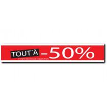 "Affiche "" TOUT A -50% "" XXL .  L280 H45 cm"