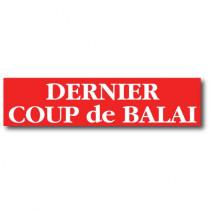 """Affiche """"DERNIER COUP DE BALAI"""" L82  H20 cm"""